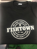 Fishtown No One Likes Us and We Don't Care T-Shirt