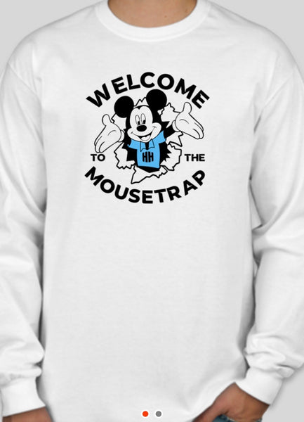 Welcome to the mousetrap long sleeve shirt