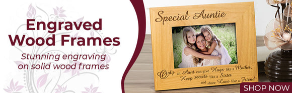 Ready Designed Engraved Wood Frame Gift Selection - Shop Now
