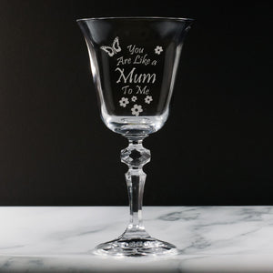 You Are Like a Mum To Me - Engraved 24% Lead Crystal Wine Glass - engraving-gallery.com