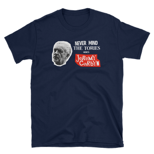 Never mind the Tories - Unisex Tee
