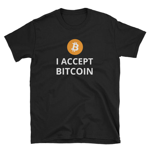 I accept bitcoin - Shirt