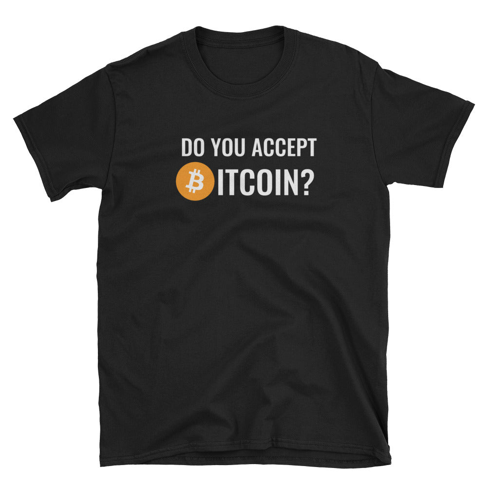 'Do you accept Bitcoin?' shirt