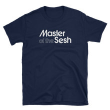 Load image into Gallery viewer, Master of the Sesh - Unisex Tee