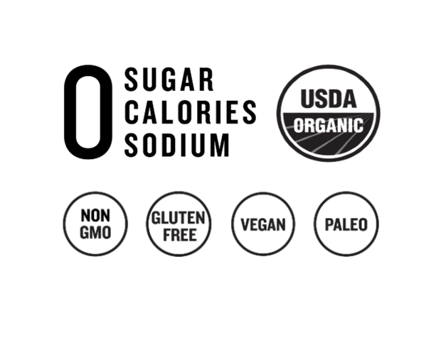 Nutritional highlights: zero sugar, calories, sodium, USDA certified organic, non-gmo, gluten-free, vegan, and paleo friendly
