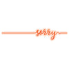 Tonic Studios - Sorry Sentiment Strip Die Set - 2585e