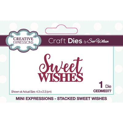 Sue Wilson Dies by Creative Expressions - Mini Expressions - Stacked Sweet Wishes - CEDME077