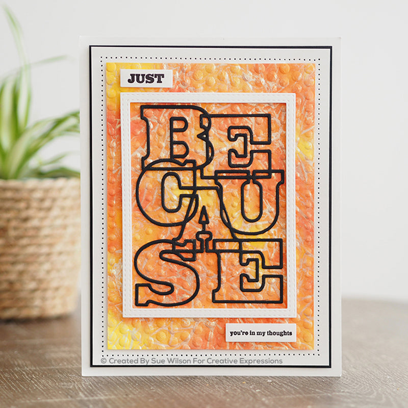 Sue Wilson Stamp & Dies by Creative Expressions - Big Bold Words - Because - CEDSD008