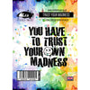 Visible Image Stamp - Trust Your Madness