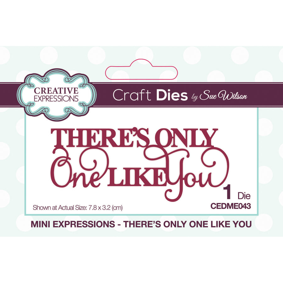 Sue Wilson Dies - Mini Expressions - There's Only One Like You - CEDME043