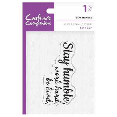 Crafters Companion - Clear Acrylic Stamp - Stay Humble
