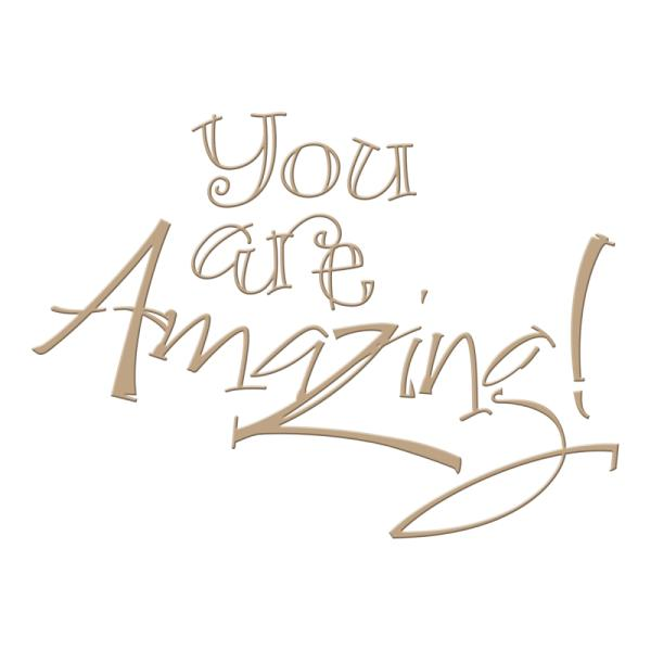 Spellbinders Glimmer Hot Foil Plate - You are Amazing by Paul Antonio (GLP-023)