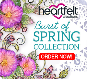 Heartfelt Creations Burst of Spring Collection