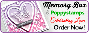 Memory Box & Poppystamps Ceolebrating Love