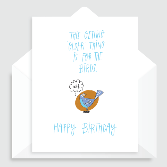 "Greeting Card - A Little Humerus: This Getting ""Older"" Thing is for the Birds. [Birthday]"