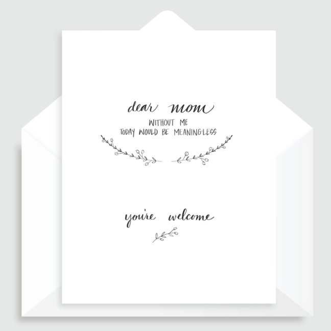 Greeting Card - A Little Humerus: Dear Mom, Without Me Today Would be Meaningless [Mother's Day]