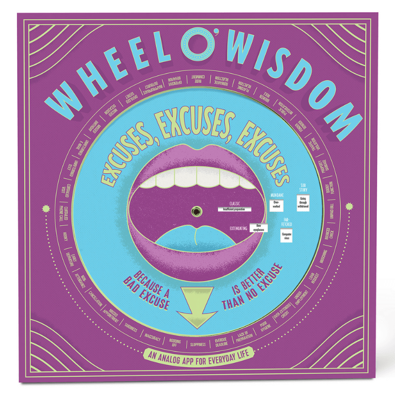 Wheel O' Wisdom: Excuses, Excuses, Excuses