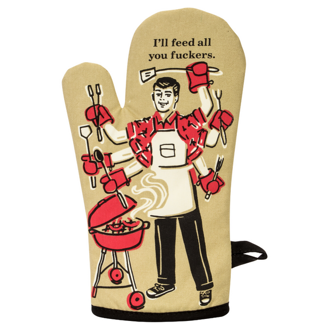 Oven Mitt - I'll Feed All You Fuckers