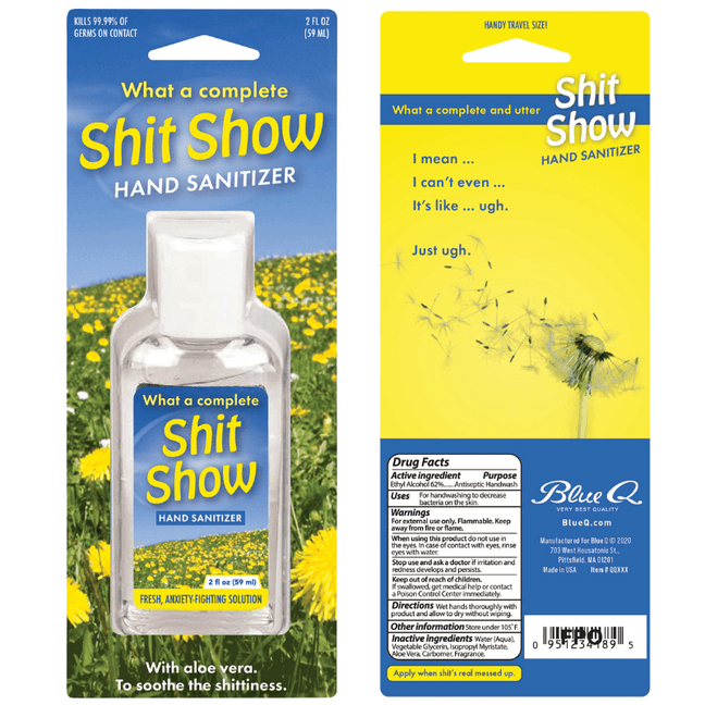 Hand Sanitizer - What a Complete Shit Show by Blue Q
