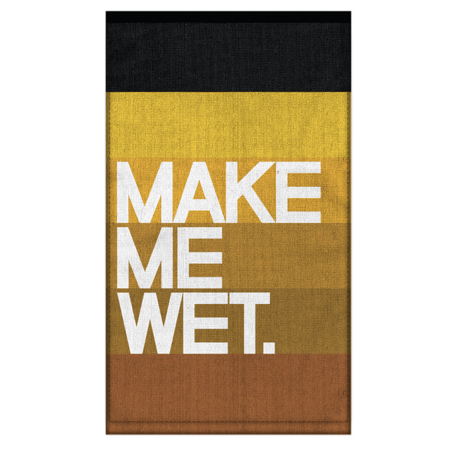 Dish Towel - Make Me Wet.