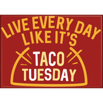 magnet live every day like its taco tuesday by snorgtees lyrics