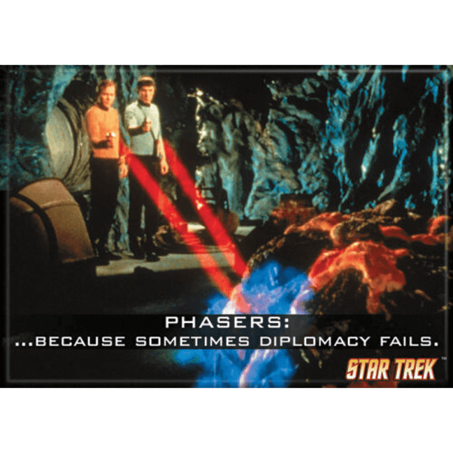 Magnet - Star Trek: Phasers... Because Sometimes Diplomacy Fails.