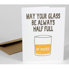 Card - Glass Half Full of Booze