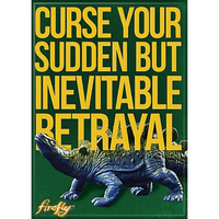 Magnet - Firefly: Curse Your Sudden But Inevitable Betrayal