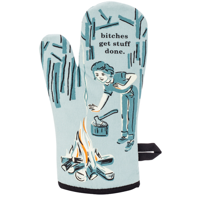Oven Mitt - Bitches Get Stuff Done.
