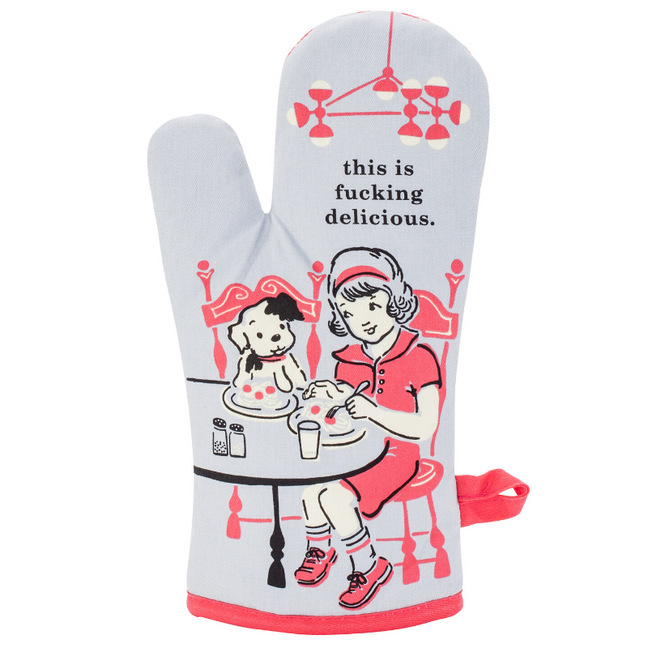 Oven Mitt - This is Fucking Delicious.