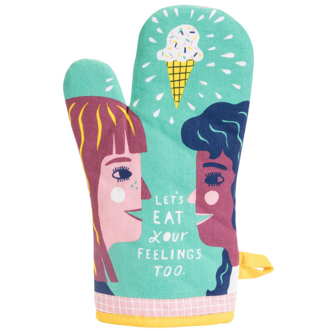 Oven Mitt - Let's Eat Your Feelings Too.