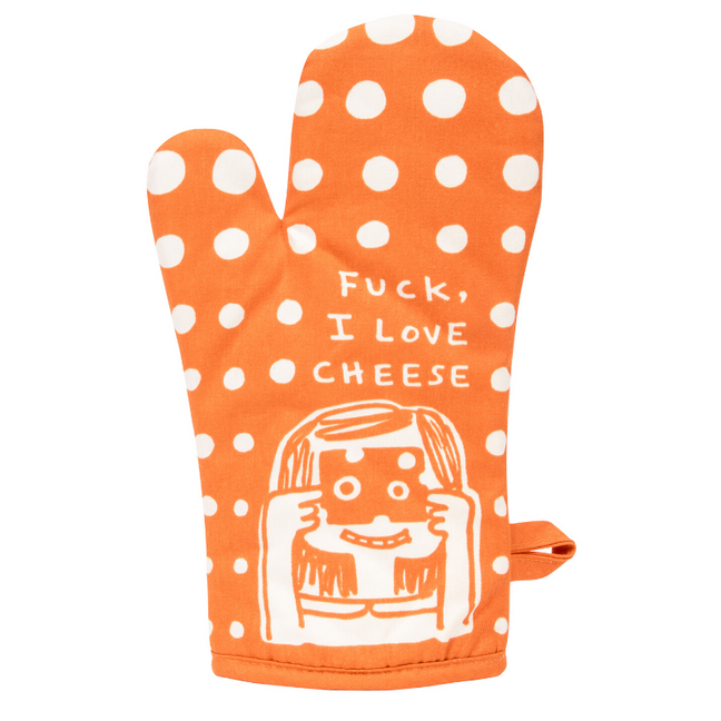 Oven Mitt - Fuck, I Love Cheese.