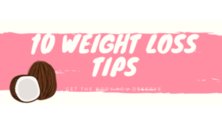 10 Weight Loss Tips For the Body You Deserve