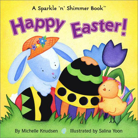 Happy Easter! (A Sparkle And Shimmer Book)