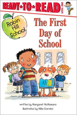 The First Day of School (Robin Hill School Ready-to-Read Series)