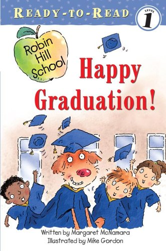 Happy Graduation! (Robin Hill School, Ready-To-Read, Level1)
