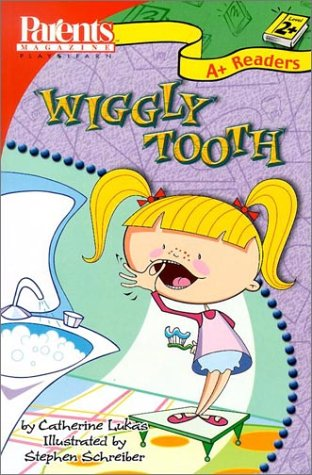 Wiggly Tooth (Parents Magazine Play & Learn, A+ Readers, Level 2+)