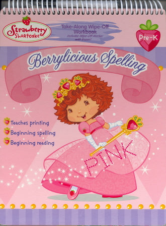 Berrylicious Spelling Wipe-Off Workbook (Strawberry Shortcake, Pre-K)