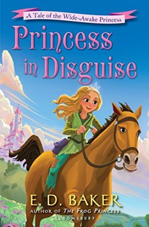 Princess in Disguise (A Tale of the Wide-Awake Princess, Bk. 4)