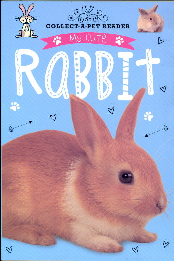 My Cute Rabbit (Collect-A-Pet Reader)