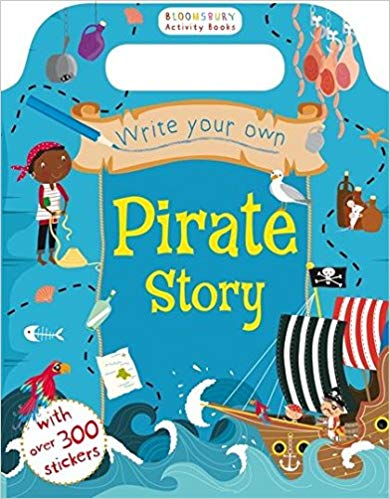 Write Your Own Pirate Story (Bloomsbury Activity Book)