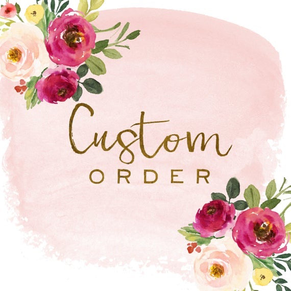 Custom order for Maryam