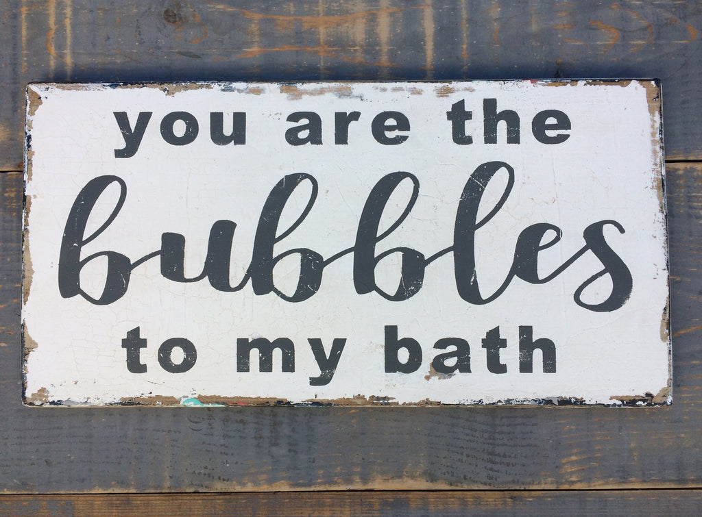 You Are The Bubbles In My Bath Lally Wood Signscom