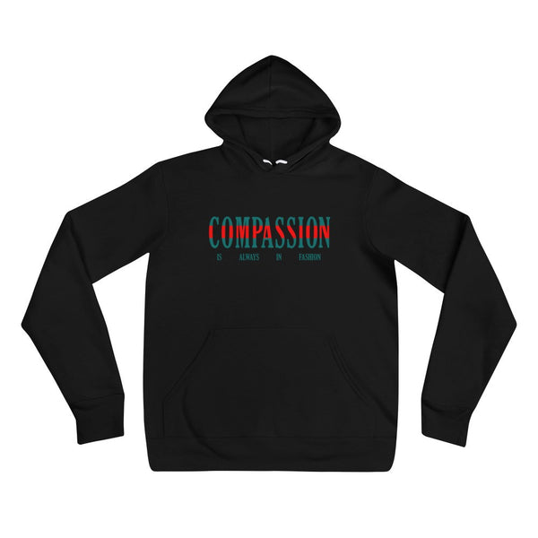 Compassion Is Always In Fashion Unisex Hoodie