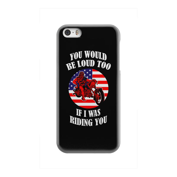 You Would Be Loud Too - Phone case - fastandtune