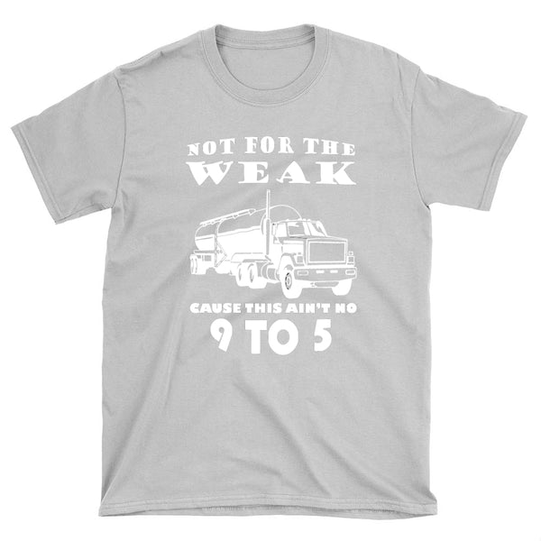 Not For The Weak - T-Shirt - fastandtune
