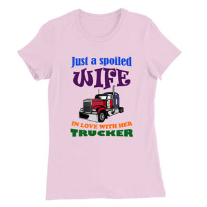 Just a Spoiled Wife in Love with her Trucker - T-Shirt - fastandtune