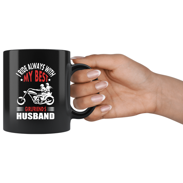 I ride always with my Best Girlsfriend's Husband - Mug - fastandtune