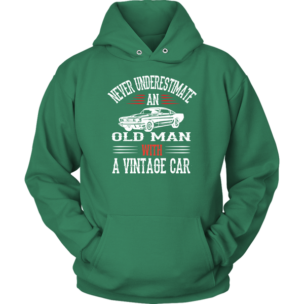 Never Underestimate an Old Guy with a Vintage Car - Hoodie - fastandtune