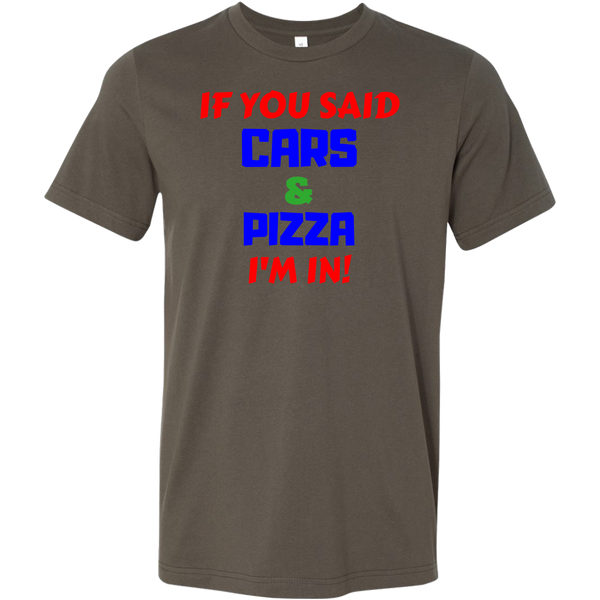 If you said Cars and Pizza I'm in! -  T-Shirt - fastandtune